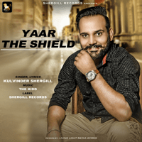 Yaar The Shield Kulvinder Shergill