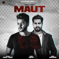 Maut (feat. Singga) Mirza Honey