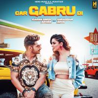 Car Gabru Di (feat. Shraddha Arya) Karan Singh Arora