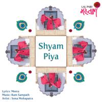 Shyam Piya (feat. Talvin Singh) Sona Mohapatra & Ram Sampath
