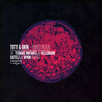 Hybrid Brain (Kellerkind Remix) Tutti & Orin MP3