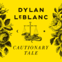Free Download Dylan LeBlanc Cautionary Tale Mp3