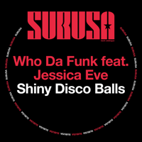 Shiny Disco Balls (feat. Jessica Eve) Who da Funk