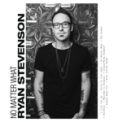 Free Download Ryan Stevenson No Matter What (feat. Bart Millard) Mp3