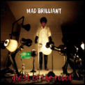 Free Download Ghost of the Robot Mad Brilliant Mp3