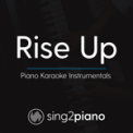 Free Download Sing2Piano Rise up (Lower Key of Bb) Originally Performed by Andra Day] [Piano Karaoke Version] Mp3