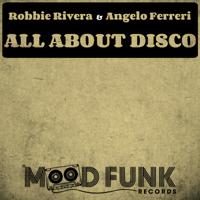 All About Disco Robbie Rivera & Angelo Ferreri MP3