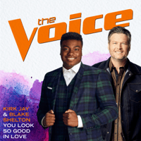 You Look So Good In Love (The Voice Performance) Kirk Jay & Blake Shelton MP3