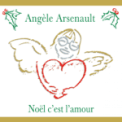 Free Download Angèle Arsenault Noël c'est l'amour Mp3