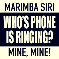 Who's Phone Is Ringing (feat. Siri) [Whose, Mine] Marimba Remix MP3