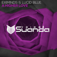 A Higher Love (Radio Edit) Eximinds & Lucid Blue