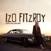 Hope You Can Wait Izo FitzRoy MP3
