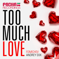 Too Much Love (Deepah Mix) Andrey Exx & Fomichev MP3