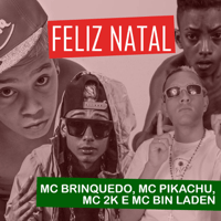 Feliz Natal Mc Brinquedo, MC Pikachu, Mc 2K & MC Bin Laden MP3