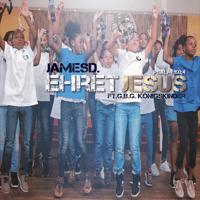 Ehret Jesus (feat. G.B.G. Königskinder) [Radio Edit] James.D MP3