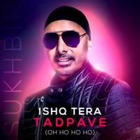 Ishq Tera Tadpave (Oh Ho Ho Ho) Sukhbir