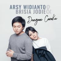 Arsy Widianto & Brisia Jodie Dengan Caraku