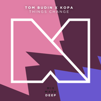Things Change (Extended Mix) Tom Budin & Kopa