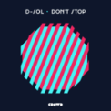 Free Download D-Sol Don't Stop Mp3