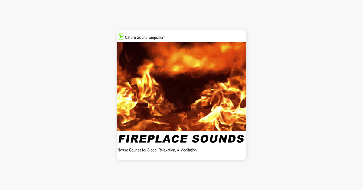 Fireplace Sounds Fireplace Sounds By Nature Sound Emporium On Apple Music