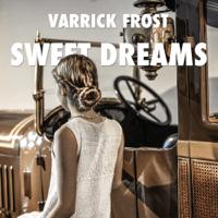 Sweet Dreams Varrick Frost