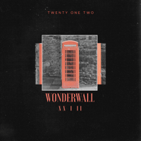 Wonderwall Twenty One Two MP3