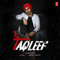 Taqleef Rohanpreet Singh & Goldboy MP3