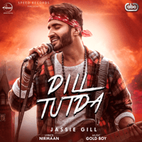 Dill Tutda (with Gold Boy) Jassie Gill