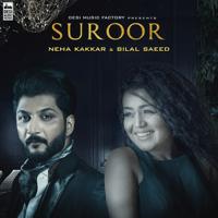 Suroor Neha Kakkar & Bilal Saeed