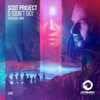 D (Don't Go) [Extended Mix] Scot Project MP3