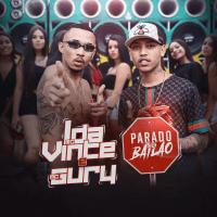 Parado no Bailão (feat. MC Gury) MC L da Vinte & MC Gury MP3