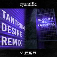Bloodline (feat. Raphaella) [Tantrum Desire Remix] Cyantific