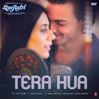 Atif Aslam & Tanishk Bagchi Tera Hua (From