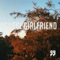 Free Download 99 Goonsquad Gucci Girlfriend Mp3