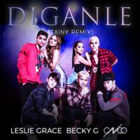 Díganle (Tainy Remix) Leslie Grace, Becky G. & CNCO MP3