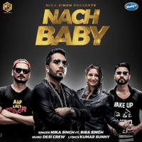 Nach Baby (feat. Biba Singh) Mika Singh, Desi Crew & Biba Singh MP3