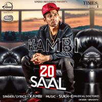 20 Saal (with Sukh-E Muzical Doctorz) KAMBI MP3