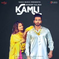 Kamli Mankirt Aulakh MP3