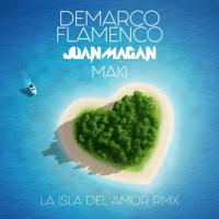 La isla del amor (RMX) Demarco Flamenco, Juan Magán & Maki