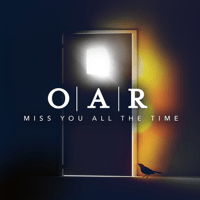 Miss You All the Time O.A.R.