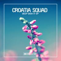 Deep Dish It (Club Mix) Croatia Squad