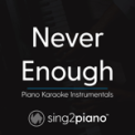 Free Download Sing2Piano Never Enough (Originally Performed by Loren Allred - From