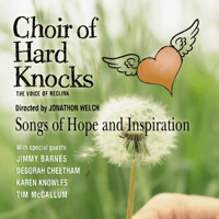 You Can't Always Get What You Want Choir of Hard Knocks, Jonathon Welch, Jimmy Barnes, Louis Macklin, Pete Satchell, Gavin Campbell, Shan Vanderwert, Pat Bourke & Tim Spicer