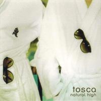 Natural High Tosca