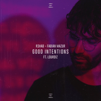 Good Intentions (feat. Lourdiz) R3HAB & Fabian Mazur MP3