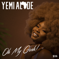 Oh My Gosh Yemi Alade MP3