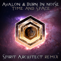 Time & Space (Spirit Architect Remix) Avalon & Burn in Noise