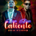 Free Download MC Lan Bumbum Caliente (feat. De La Ghetto) Mp3