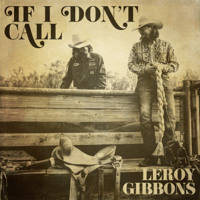 If I Don't Call Leroy Gibbons MP3