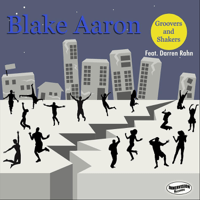 Groovers and Shakers (feat. Darren Rahn) Blake Aaron